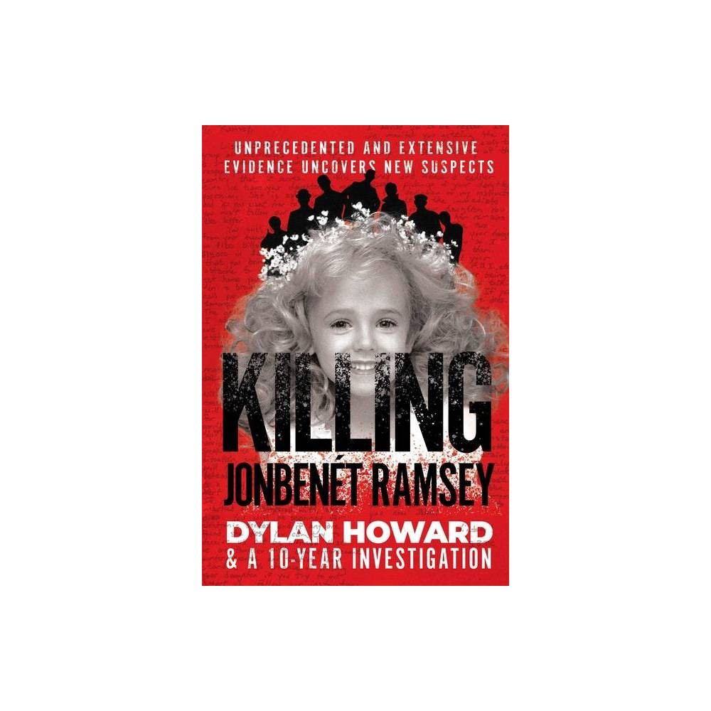 Killing Jonben T Ramsey Front Page Detectives By Dylan Howard Hardcover