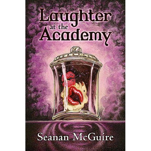 Laughter at the Academy - by  Seanan McGuire (Hardcover) - image 1 of 1
