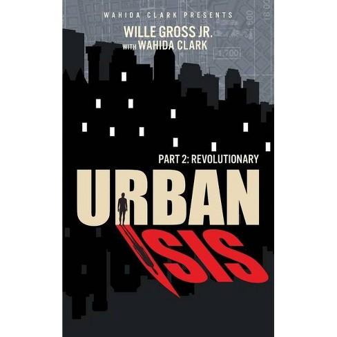 Urban Isis II - by  Willie Gross Jr & Wahida Clark (Hardcover) - image 1 of 1