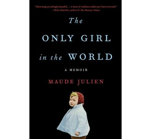 Only Girl in the World -  by Maude Julien (Hardcover) - image 1 of 1