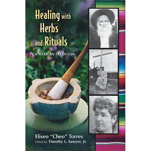 Healing with Herbs and Rituals - by  Eliseo Torres (Paperback) - image 1 of 1