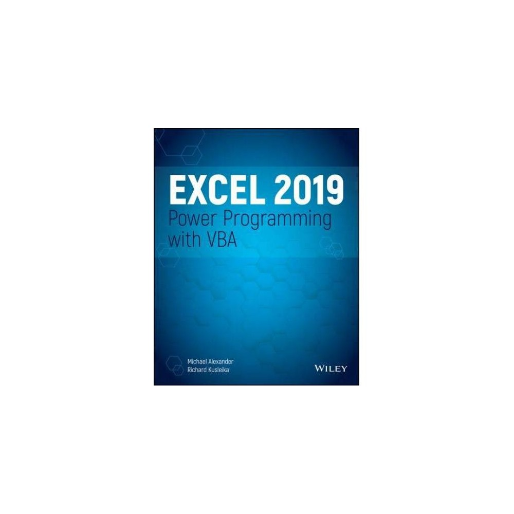 Excel 2019 Power Programming With Vba : Website Associated W/Book - (Paperback)