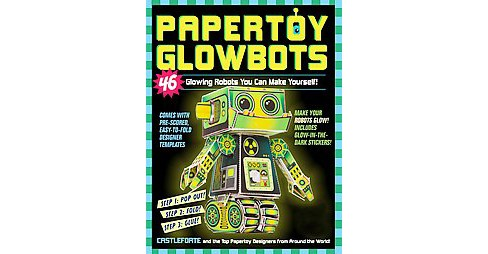 Papertoy Glowbots : 46 Glowing Robots You Can Make Yourself! (Paperback) (Brian Castleforte) - image 1 of 1