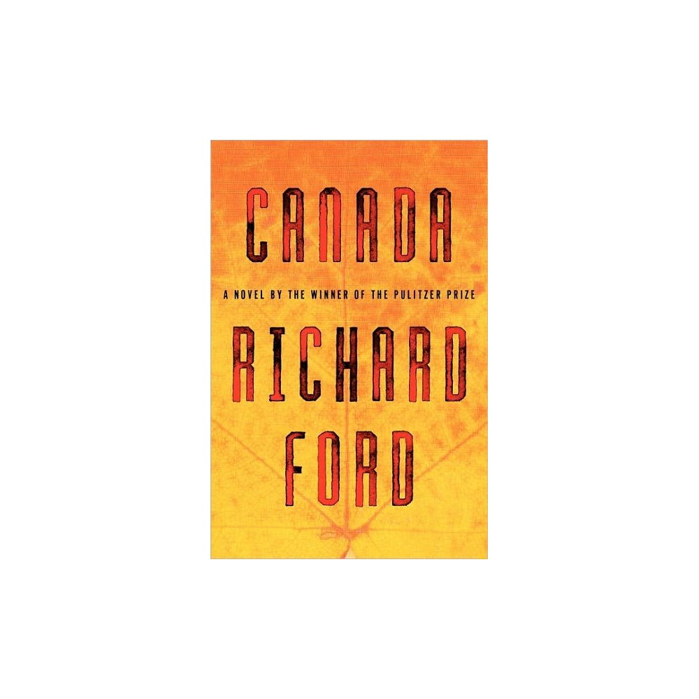 Canada by Richard Ford (Hardcover), Ford/Richard