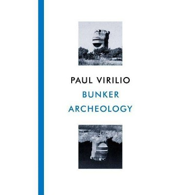 Bunker Archaeology - 2nd Edition by  Paul Virilio (Paperback)