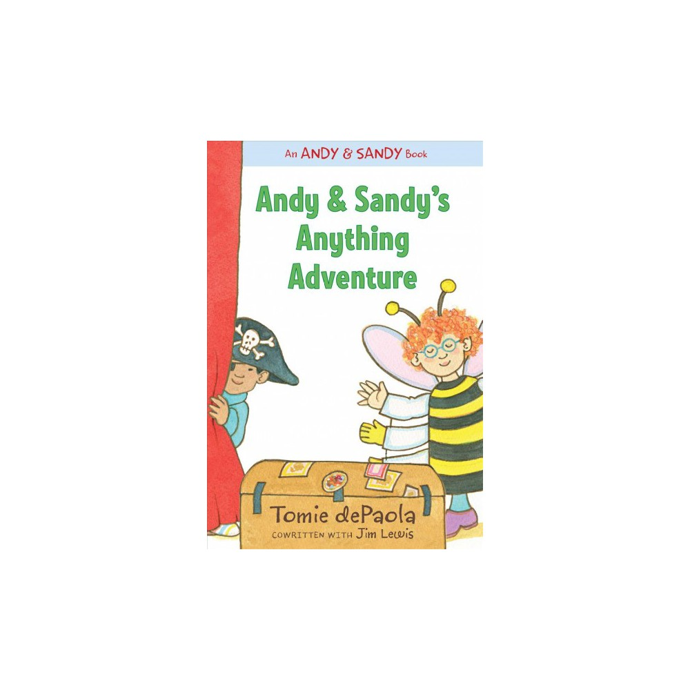 Andy & Sandy's Anything Adventure - Reprint (Andy & Sandy) by Tomie dePaola (Paperback)