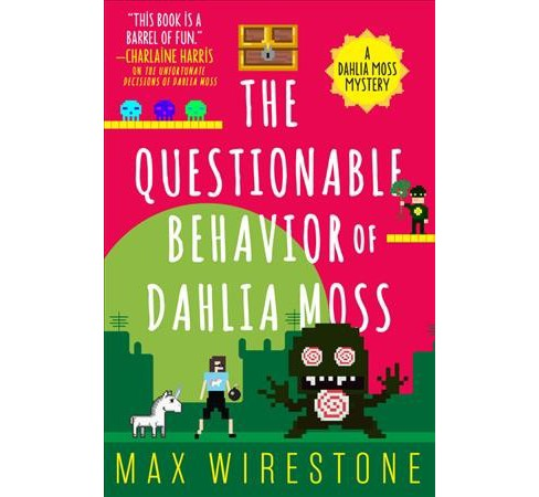 Questionable Behavior of Dahlia Moss -  (Dahlia Moss Mysteries) by Max Wirestone (Paperback) - image 1 of 1