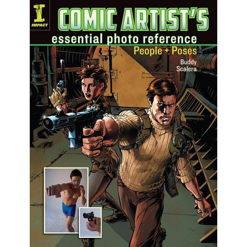Comic Artist's Essential Photo Reference - by  Buddy Scalera (Paperback) - image 1 of 1