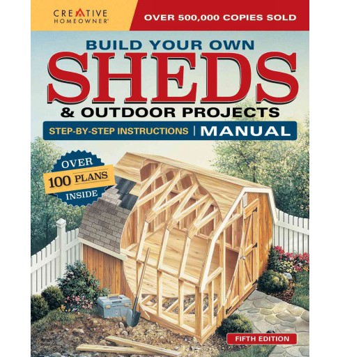 Build Your Own Sheds & Outdoor Projects Manual : Over 200 Plans Inside (Paperback) - image 1 of 1