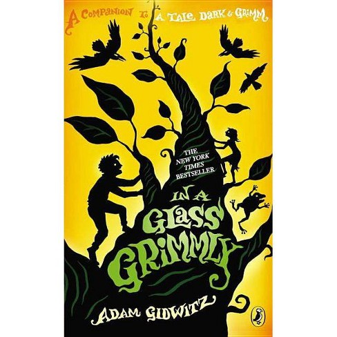 In a Glass Grimmly - by  Adam Gidwitz (Hardcover) - image 1 of 1