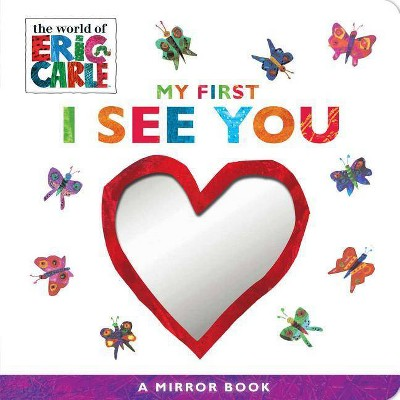 My First I See You : A Mirror Book - (The World of Eric Carle)(Hardcover)