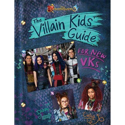 Descendants 3 : The Villain Kids' Guide for New Vks - by Disney (Hardcover)
