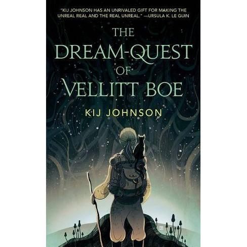 The Dream-Quest of Vellitt Boe - by  Kij Johnson (Paperback) - image 1 of 1