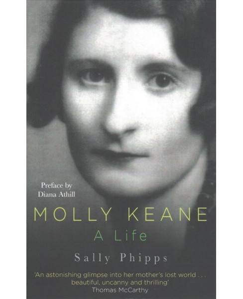 Molly Keane : A Life -  Reprint by Sally Phipps (Paperback) - image 1 of 1