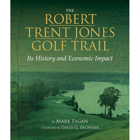 The Robert Trent Jones Golf Trail - by  Mark Fagan (Hardcover) - image 1 of 1