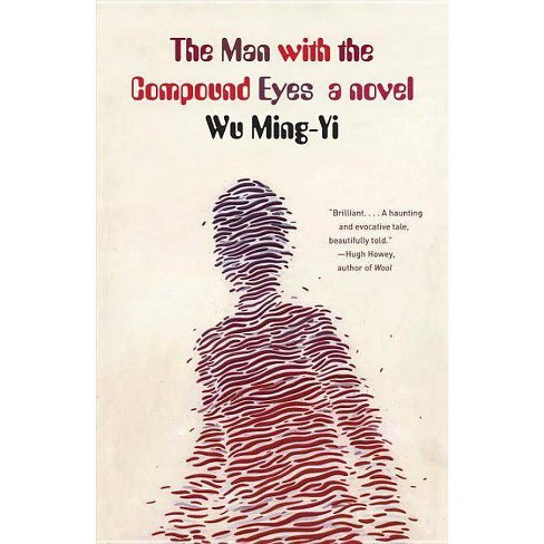 The Man with the Compound Eyes - by  Wu Ming-Yi (Paperback) - image 1 of 1