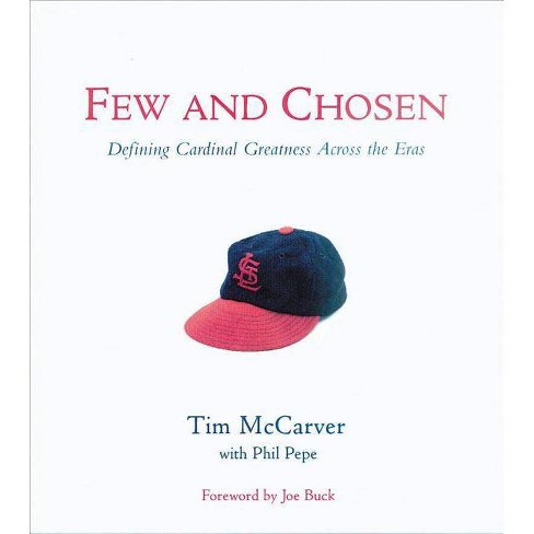 Few and Chosen Cardinals - (Few & Chosen) by  Tim McCarver & Phil Pepe (Hardcover) - image 1 of 1