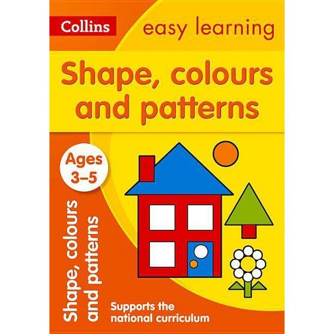 Shapes, Colours and Patterns: Ages 3-5 - (Collins Easy Learning Preschool) (Paperback) - image 1 of 1