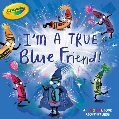 I'm a True Blue Friend! - (Crayola) by  Maggie Testa (Paperback) - image 1 of 1