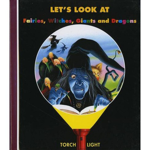 Let's Look at Fairies, Witches, Giants and Dragons - (My First Discoveries Torchlight) (Hardcover) - image 1 of 1