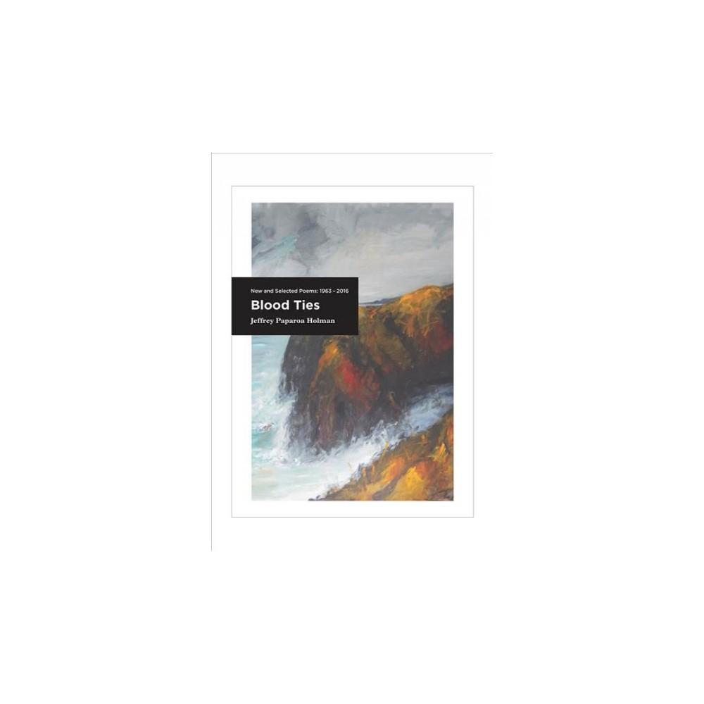 Blood Ties : New and Selected Poems 1963-2016 (Paperback) (Jeffrey Paparoa Holman)