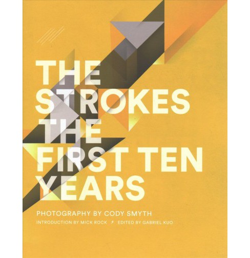 Strokes : The First Ten Years (Paperback) - image 1 of 1