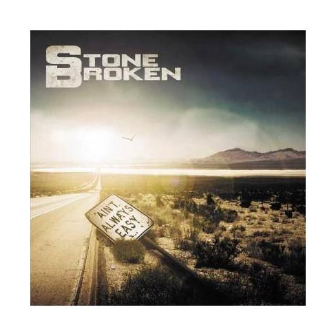 Stone Broken - Ain't Always Easy (CD) - image 1 of 1