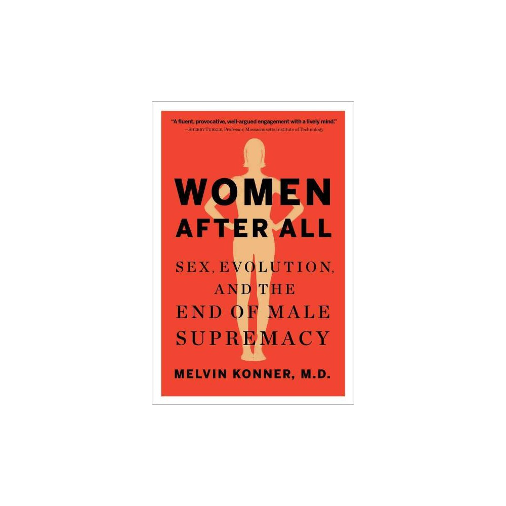 Women After All : Sex, Evolution, and the End of Male Supremacy (Reprint) (Paperback) (M.D. Melvin