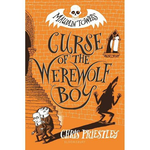 Curse of the Werewolf Boy - (Maudlin Towers) by  Chris Priestley (Hardcover) - image 1 of 1