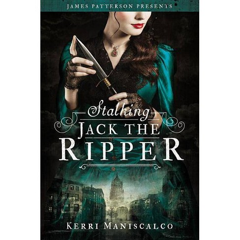Stalking Jack the Ripper - by  Kerri Maniscalco (Hardcover) - image 1 of 1