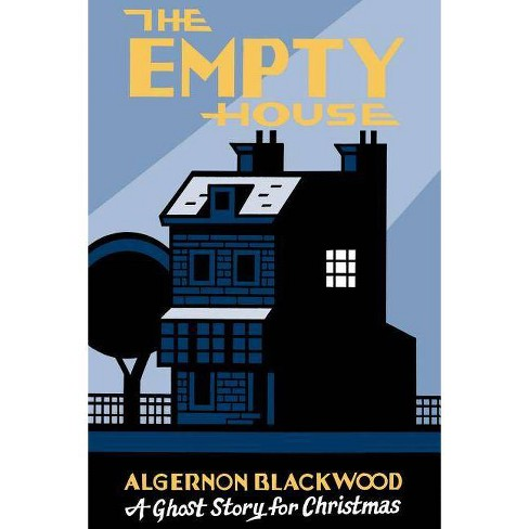 The Empty House - (Seth's Christmas Ghost Stories) by  Algernon Blackwood (Paperback) - image 1 of 1