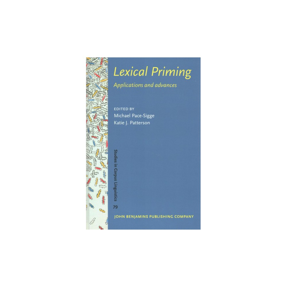 Lexical Priming : Applications and Advances (Hardcover)