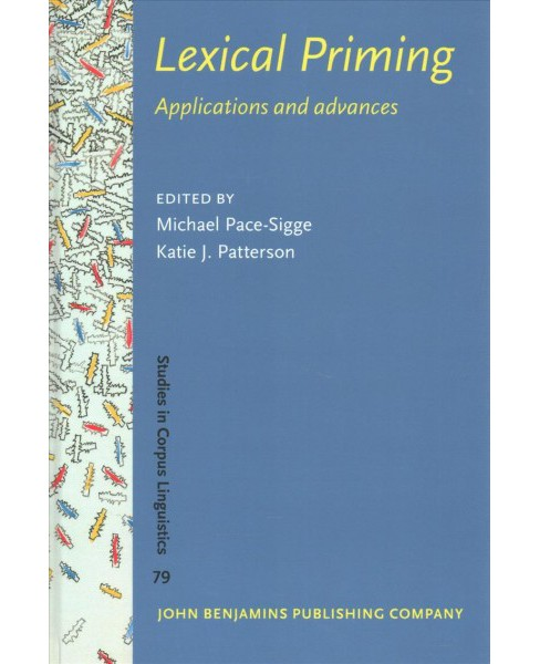 Lexical Priming : Applications and Advances (Hardcover) - image 1 of 1