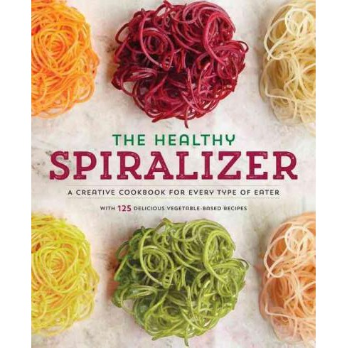 Spiralize It! : A Cookbook of Creative Spiralizer Recipes for Every Type of Eater (Paperback) (Kenzie - image 1 of 1