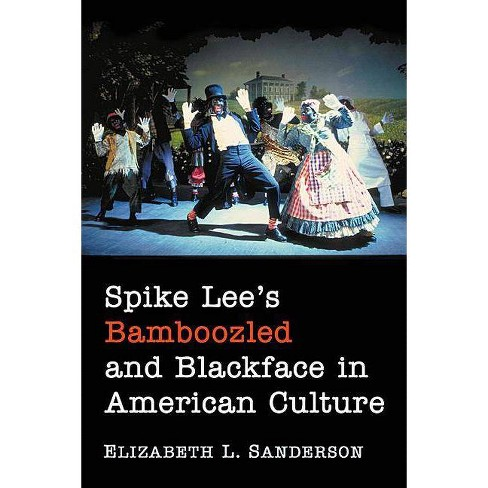 Spike Lee's Bamboozled and Blackface in American Culture - by  Elizabeth L Sanderson (Paperback) - image 1 of 1