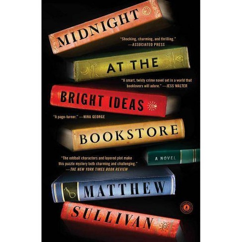 Midnight at the Bright Ideas Bookstore - by  Matthew Sullivan (Paperback) - image 1 of 1