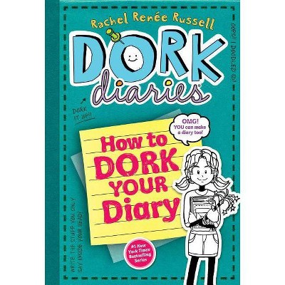 How to Dork Your Diary ( Dork Diaries) (Hardcover) by Rachel Renee Russell