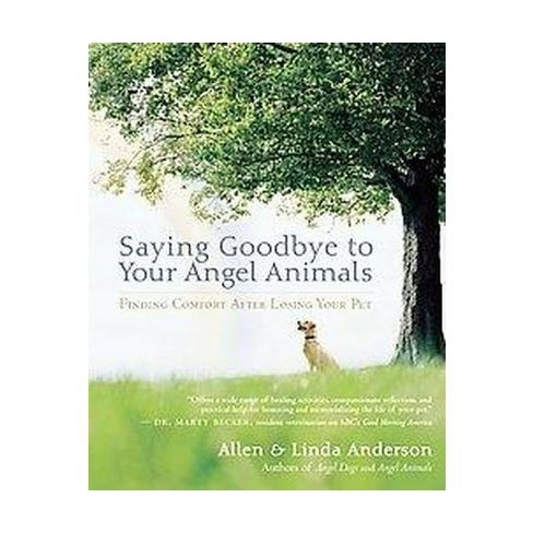 Saying Goodbye to Your Angel Animals - by  Allen Anderson & Linda Anderson (Paperback) - image 1 of 1