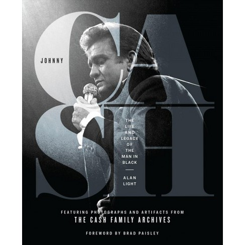 Johnny Cash The Life And Legacy Of The Man In Black By Alan