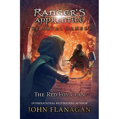 The Royal Ranger: The Red Fox Clan - (Ranger's Apprentice: The Royal Ranger) by  John Flanagan (Hardcover)