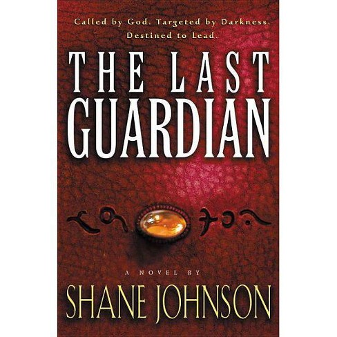 Last Guardian - by  Shane L Johnson (Paperback) - image 1 of 1