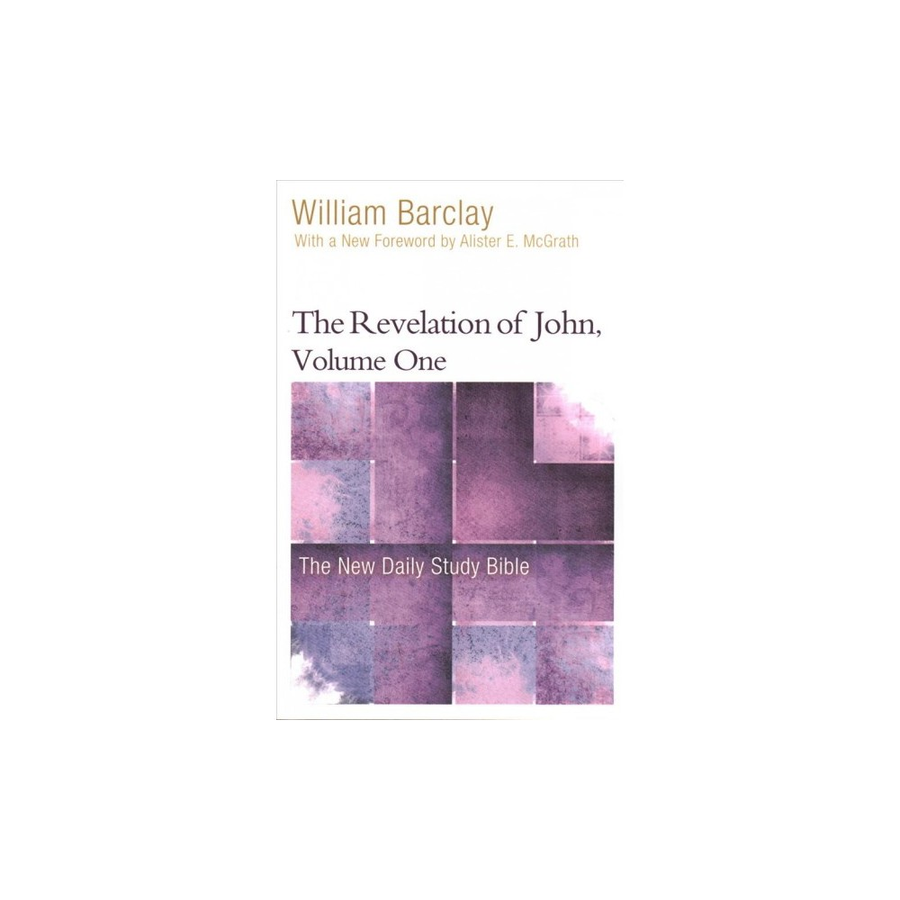Revelation of John : Chapters 1 to 5 - by William Barclay (Paperback)