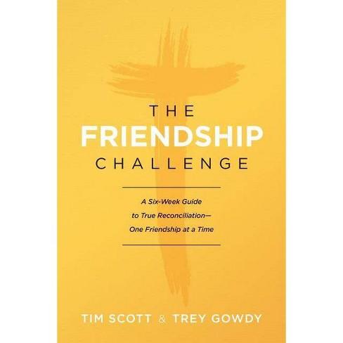 The Friendship Challenge - by  Tim Scott & Trey Gowdy (Paperback) - image 1 of 1