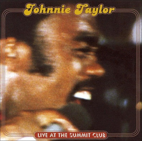 Johnnie Taylor - Live At The Summit Club (CD) - image 1 of 1