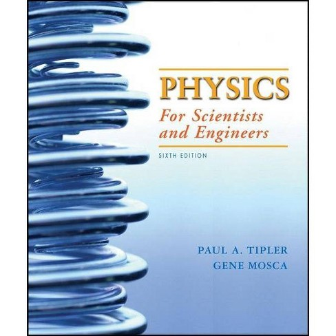 Physics for Scientists and Engineers Extended Version - 6 Edition by  Paul A Tipler & Gene Mosca - image 1 of 1