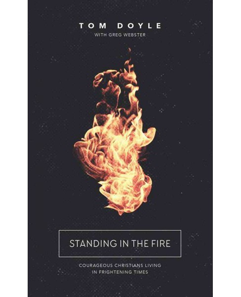 Standing in the Fire : Courageous Christians Living in Frightening Times; Library Edition (CD/Spoken - image 1 of 1