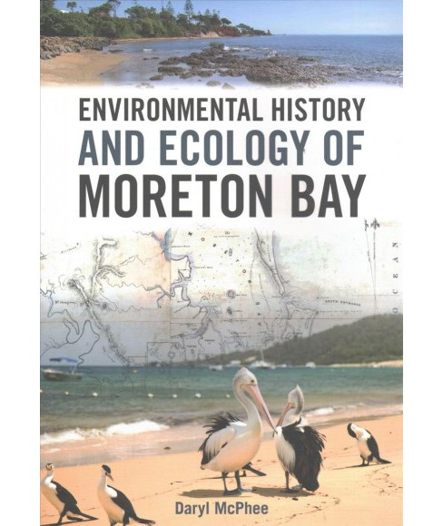 Environmental History and Ecology of Moreton Bay (Paperback) (Daryl Mcphee) - image 1 of 1