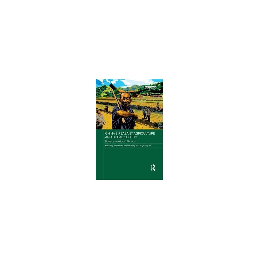 China's Peasant Agriculture and Rural Society : Changing paradigms of farming - (Paperback)