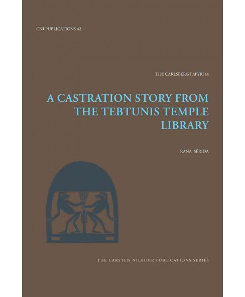 Castration Story from the Tebtunis Temple Library (Hardcover) (Rana Su00e9rida) - image 1 of 1