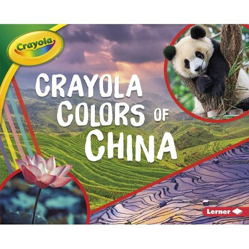Crayola (R) Colors of China - (Crayola (R) Country Colors) by  Mari C Schuh (Paperback) - image 1 of 1